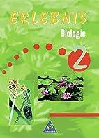 Erlebnis Biologie 2 by Hans-Günther…
