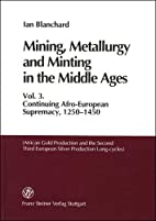Mining, Metallurgy and Minting in the Middle…