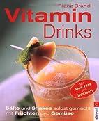 Vitamindrinks by Franz Brandl