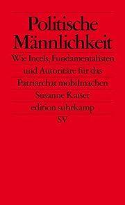 Politische Männlichkeit de Susanne Kaiser