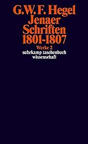 Jenaer Schriften 1801 - 1807. (Suhrkamp…