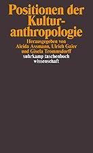 Positionen der Kulturanthropologie by Aleida…