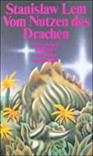 Vom Nutzen des Drachen. Erzählungen.…