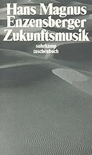Zukunftsmusik door Hans Magnus Enzensberger