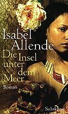 Die Insel unter dem Meer: Roman by Isabel…