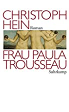 Frau Paula Trousseau by Christoph Hein