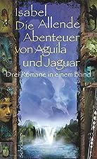 Die Abenteuer von Aguila und Jaguar: Drei…