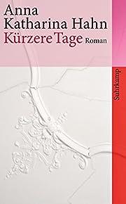 Kürzere Tage: Roman (suhrkamp…