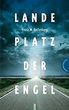 Landeplatz der Engel by Frank M. Reifenberg