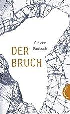 Der Bruch by Oliver Pautsch