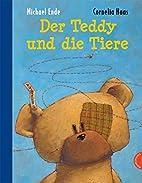 Der Teddy und die Tiere by Michael Ende