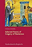 Selected poems of Gregory of Nazianzus : 1.2.17 ; II. 1.10, 19, 32 : a critical edition with introduction and commentary / Christos Simelidis