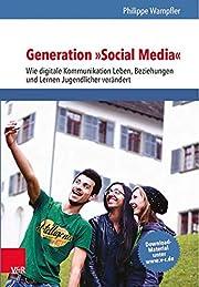 Generation Social Media wie digitale…