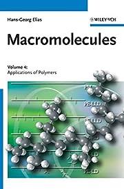 Macromolecules: Volume 4: Applications of…