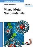 Mixed metal nanomaterials / edited by Challa S. S. R. Kumar