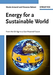 Energy for a Sustainable World: From the Oil…
