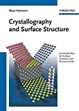 Crystallography and surface structure : an introduction for surface scientists and nanoscientists / Klaus Hermann