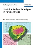 Statistical analysis techniques in particle physics : fits, density estimation and supervised learning