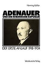 Adenauer und die rheinische Republik. Der…