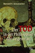 Der Tod in der Philosophie der Gegenwart by…