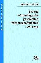 Johann Gottlieb Fichtes Grundlage der…