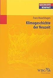Klimageschichte der Neuzeit de Franz…
