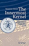 The innermost Kernel : depth psychology and quantum physics. [edited by] Suzanne Gieser