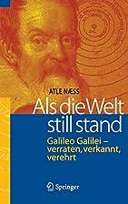 Galileo Galilei: When the World Stood Still…