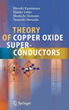 Theory of Copper Oxide Superconductors by…