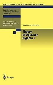 Theory of Operator Algebras I (Operator…