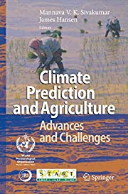Climate Prediction and Agriculture: Advances…