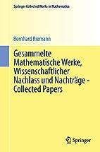 Bernhard Riemann's Gesammelte Mathematische…