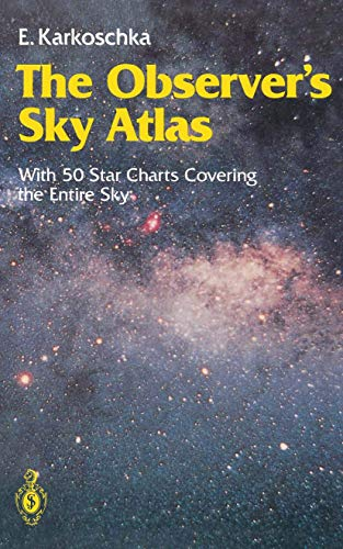 The Observer's Sky Atlas: With 50 Star Charts Covering the Entire Sky, Karkoschka, Erich