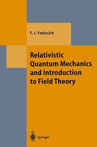 PDF] Relativistic Quantum Mechanics and Introduction to Field Theory