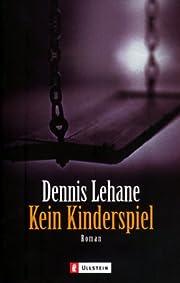 Kein Kinderspiel por Dennis Lehane