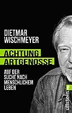 Achtung, Artgenosse!: Auf der Suche nach…