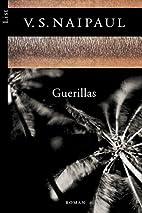 Guerillas. Roman. by V. S. Naipaul