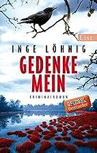 Gedenke mein: Kriminalroman by Inge Löhnig