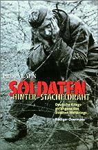 Soldaten hinter Stacheldraht. Deutsche…