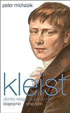 Kleist: Dichter, Krieger, Seelensucher -…