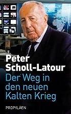 Der Weg in den neuen Kalten Krieg by Peter…