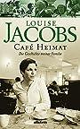 Caf Heimat. Von Jacobs, Louise -