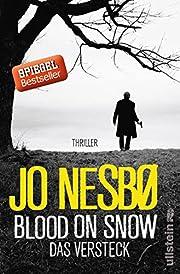 Blood on Snow. Das Versteck: Thriller por Jo…