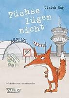 Füchse lügen nicht by Ulrich Hub