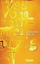 was vom Sommer übrig ist by Tamara Bach