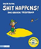 Shit happens!: Das große…