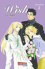 Wish - Sammelband-Edition 2 de Clamp