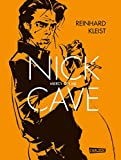 Nick Cave : mercy on me / Reinhard Kleist ; translated from German to English by Michael Waaler