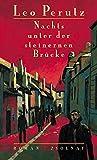 Nachts unter der steinernen Brücke : Roman / Leo Perutz ; herausgegeben und mit einem Nachwort von Hans-Harald Müller