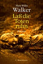 Laß die Toten ruhn by Mary Willis Walker